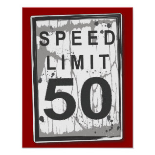 50th Birthday Funny Grungy Speed Limit Sign Poster at Zazzle