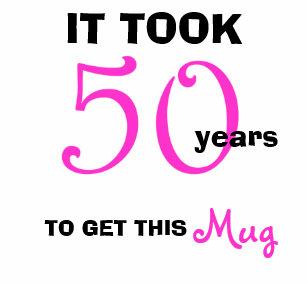 50th Birthday Gift Ideas For Women Mug