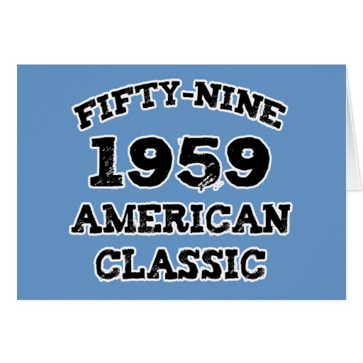 50th Birthday Gifts, 1959 American Classic! Greeting Card