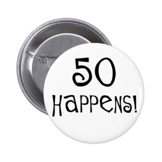 50th birthday gifts, 50 Happens! Pin