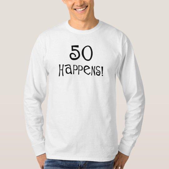 50th birthday gifts, 50 Happens! T-Shirt