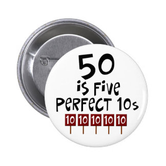 50th birthday gifts, 50 is 5 perfect 10s! 2 inch round button