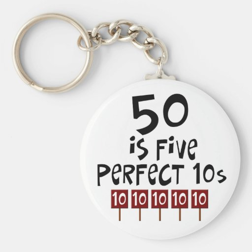 50th birthday gifts, 50 is 5 perfect 10s! keychains