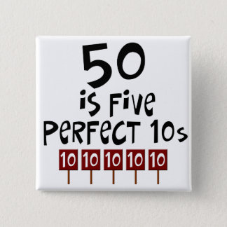50th birthday gifts, 50 is 5 perfect 10s! pinback button