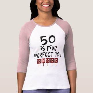 50th birthday gifts, 50 is 5 perfect 10s! t-shirts