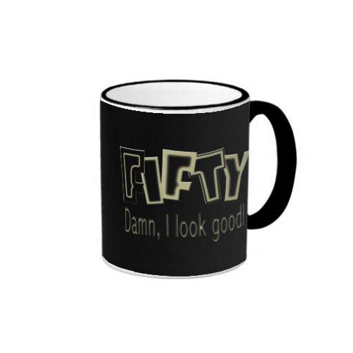 50th birthday gifts. FIFTY Damn, I look good! Ringer Coffee Mug