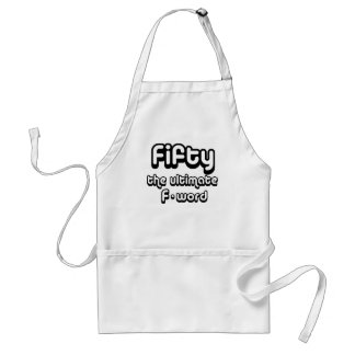 50th birthday gifts - Fifty, the ultimate F-word Adult Apron