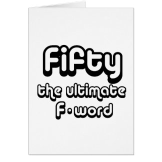 50th birthday gifts - Fifty, the ultimate F-word Card
