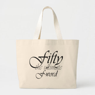 50th birthday gifts - Fifty, the ultimate F-Word! Large Tote Bag