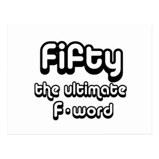 50th birthday gifts - Fifty, the ultimate F-word Postcard