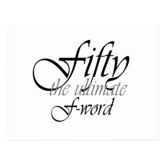 50th birthday gifts - Fifty, the ultimate F-Word! Postcard