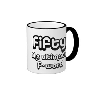 50th birthday gifts - Fifty, the ultimate F-word Ringer Coffee Mug
