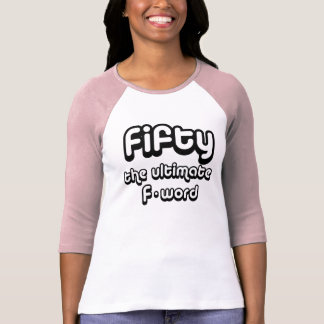 50th birthday gifts - Fifty, the ultimate F-word T-Shirt
