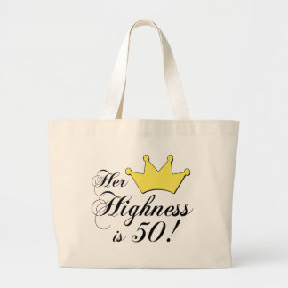 50th birthday gifts, Her highness is 50! Large Tote Bag