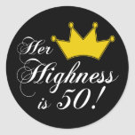 50th birthday gifts, Her highness is 50! Round Stickers