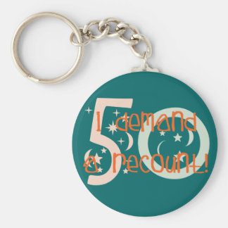 50th birthday gifts, I demand a recount! Basic Round Button Keychain