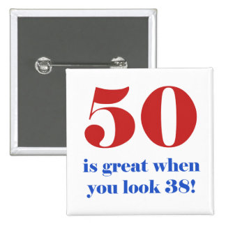 50th Birthday Humor Gifts Pinback Button