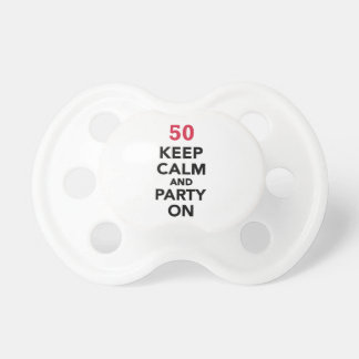 50th birthday Keep calm and party on Baby Pacifiers
