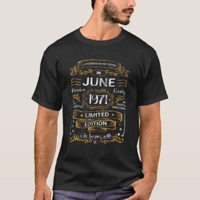 50Th Birthday Legends Were Born In June 1971 Vinta T-Shirt
