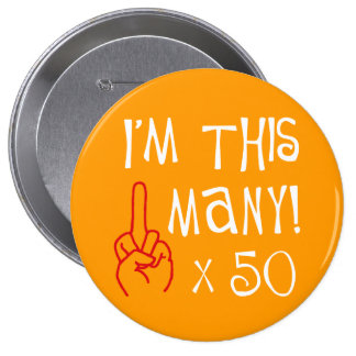 50th birthday Middle Finger Salute 4 Inch Round Button