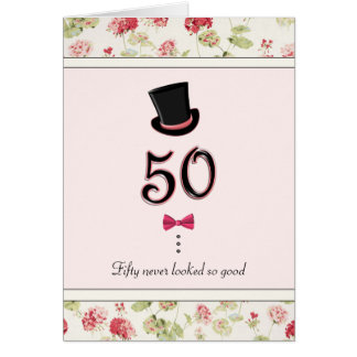 50th Birthday Never Looked So Good Greeting Card