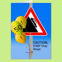 50th Birthday Over the Hill Sign, Caution Balloons Card