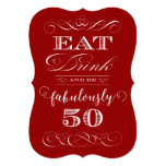 50th Birthday Party Eat Drink and be Fabulously 50 Card