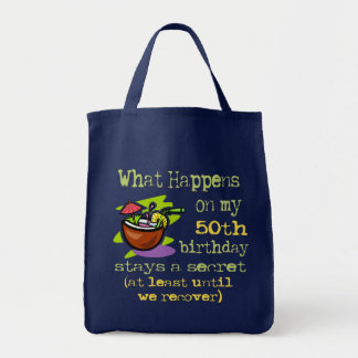 50th Birthday Party Gifts. What happens on my 50th Grocery Tote Bag