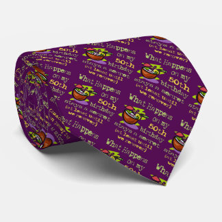 50th Birthday Party Gifts. What happens on my 50th Tie