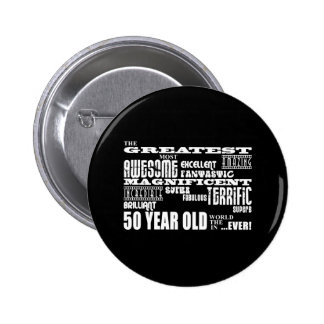 50th Birthday Party Greatest Fifty Year Old Pinback Button