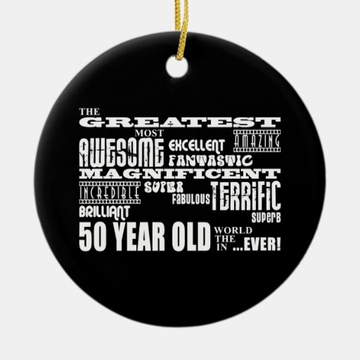 50th Birthday Party Greatest Fifty Year Old Christmas Tree Ornaments