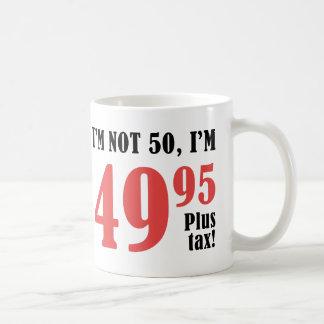 50th Birthday Plus Tax Coffee Mug