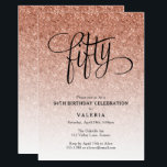"50th Birthday Rose Gold Glitter Invitation<br><div class=""desc"">This trendy rose gold ombre glitter birthday party invitation features faux rose gold sparkly glitter and a fancy script typography heading.  Add your custom text using the template form.  Additional options for text and layout are available if you choose to customize further.</div>"
