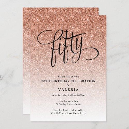 50th Birthday Rose Gold Glitter Invitation