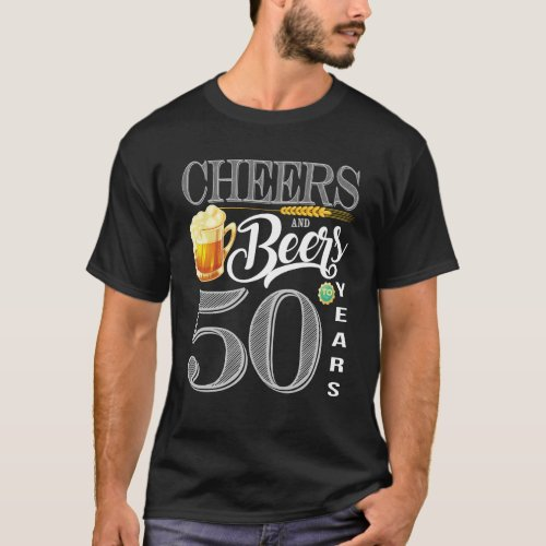 50th Birthday Shirt Cheers And Beers To 50 Years