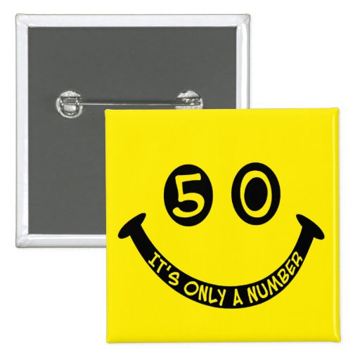 50th birthday Smiley Face, It's only a number! Pinback Button