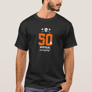 50th Birthday - Still Swinging - Golf Skull T-Shirt