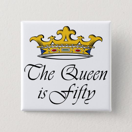 50th birthday The Queen is 50! Button