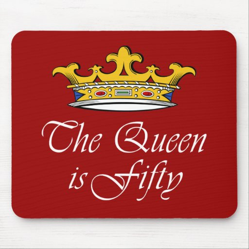 50th birthday The Queen is 50! Mouse Pad