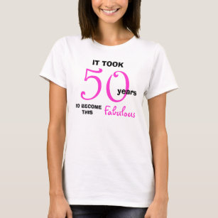 6bdba784a 50 And Fabulous T-Shirts - T-Shirt Design & Printing | Zazzle
