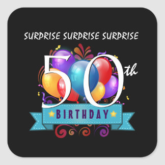50th SURPRISE Birthday Party Balloons B50Z Square Sticker
