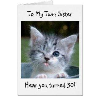 50th TWIN SIS WON'T TELL YOUR AGE-HAPPY BIRTHDAY Card