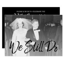 50th Wedding Anniversary and Photo - We Still Do Invitation
