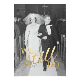 50th Wedding Anniversary with Photo - We Still Do 5x7 Paper Invitation Card