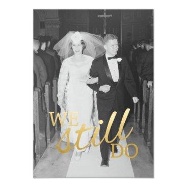 anniversarie 50th Wedding Anniversary with Photo - We Still Do Card