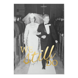 50th Wedding Anniversary with Photo - We Still Do Invitation