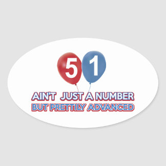 51 aint just a number oval sticker