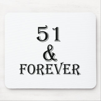51 And Forever Birthday Designs Mouse Pad