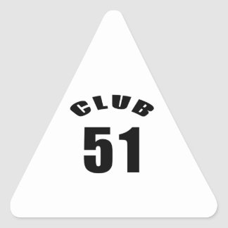 51 Club Birthday Designs Triangle Stickers