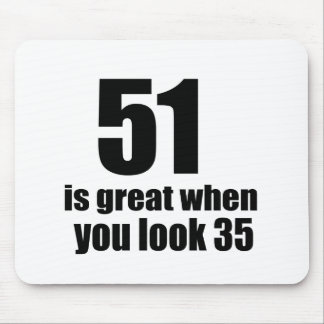 51 Is Great When You Look Birthday Mouse Pad